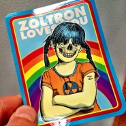 Remember, Zoltron Loves You