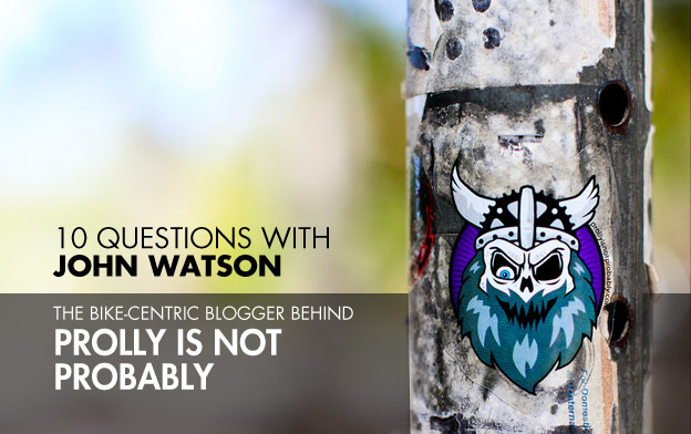 interview with john watson, prolly is not probably